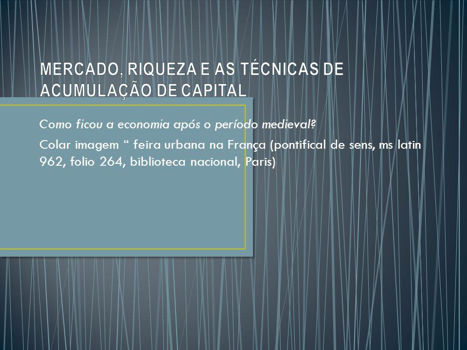 Como ficou a economia após o período medieval.