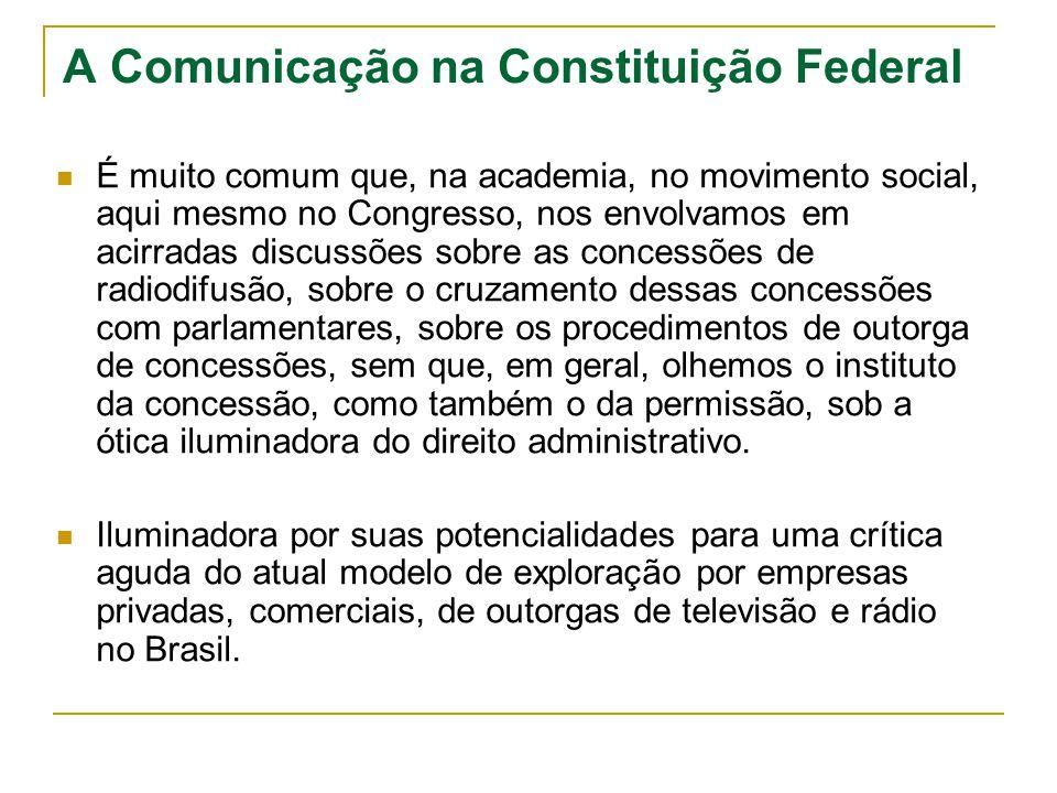 A Comunicação na Constituição Federal É muito comum que, na academia, no movimento social, aqui mesmo no Congresso, nos envolvamos em acirradas discus
