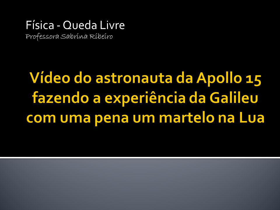 Física - Queda Livre Professora Sabrina Ribeiro