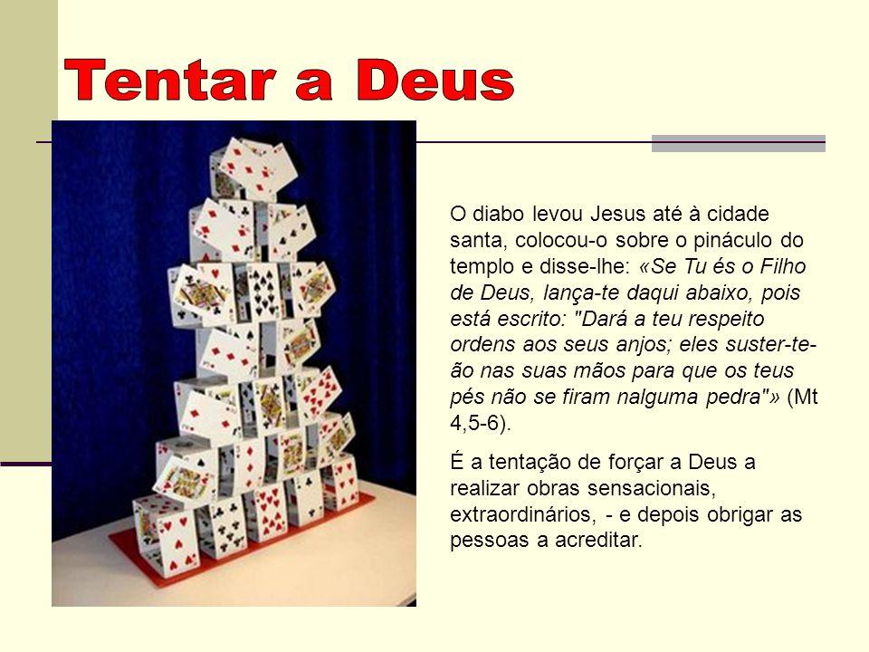 O diabo levou Jesus até à cidade santa, colocou-o sobre o pináculo do templo e disse-lhe: «Se Tu és o Filho de Deus, lança-te daqui abaixo, pois está
