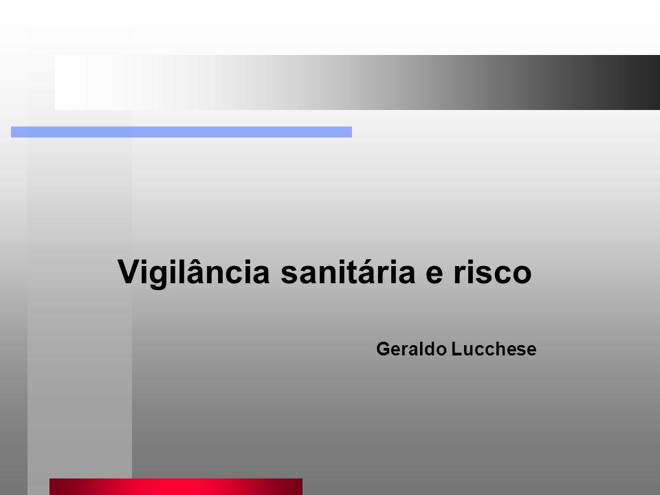 Vigilância sanitária e risco Geraldo Lucchese