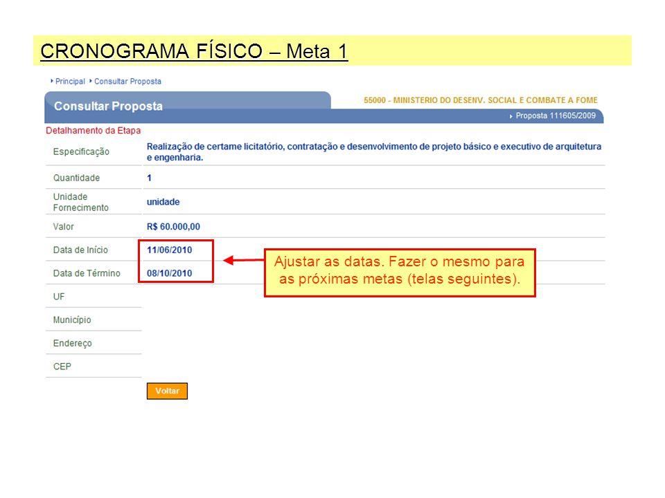 CRONOGRAMA FÍSICO – Meta 1 Ajustar as datas.