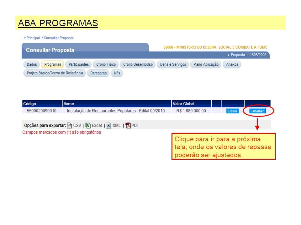 ABA PROGRAMAS Clique para ir para a próxima tela, onde os valores de repasse poderão ser ajustados.