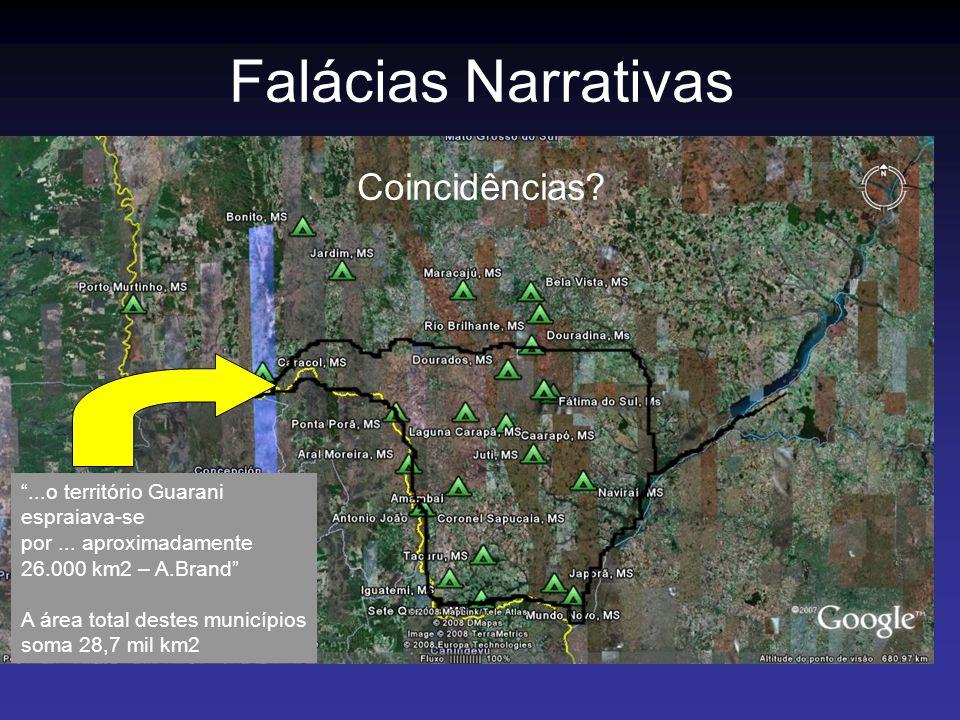 Coincidências?...o território Guarani espraiava-se por... aproximadamente 26.000 km2 – A.Brand A área total destes municípios soma 28,7 mil km2 Faláci