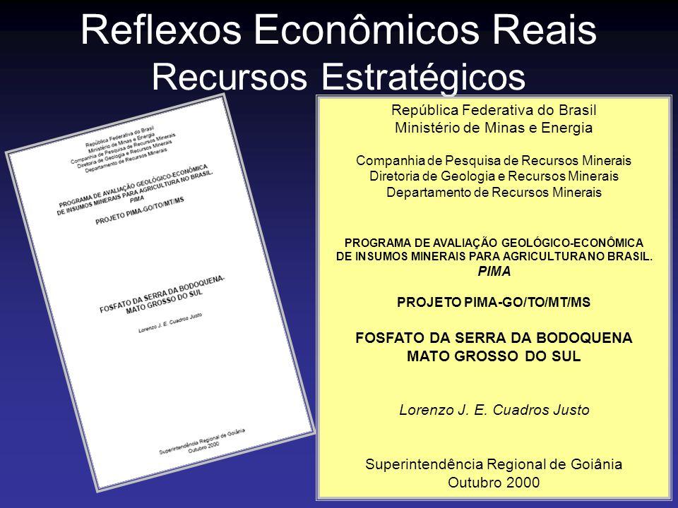Reflexos Econômicos Reais Recursos Estratégicos República Federativa do Brasil Ministério de Minas e Energia Companhia de Pesquisa de Recursos Minerai