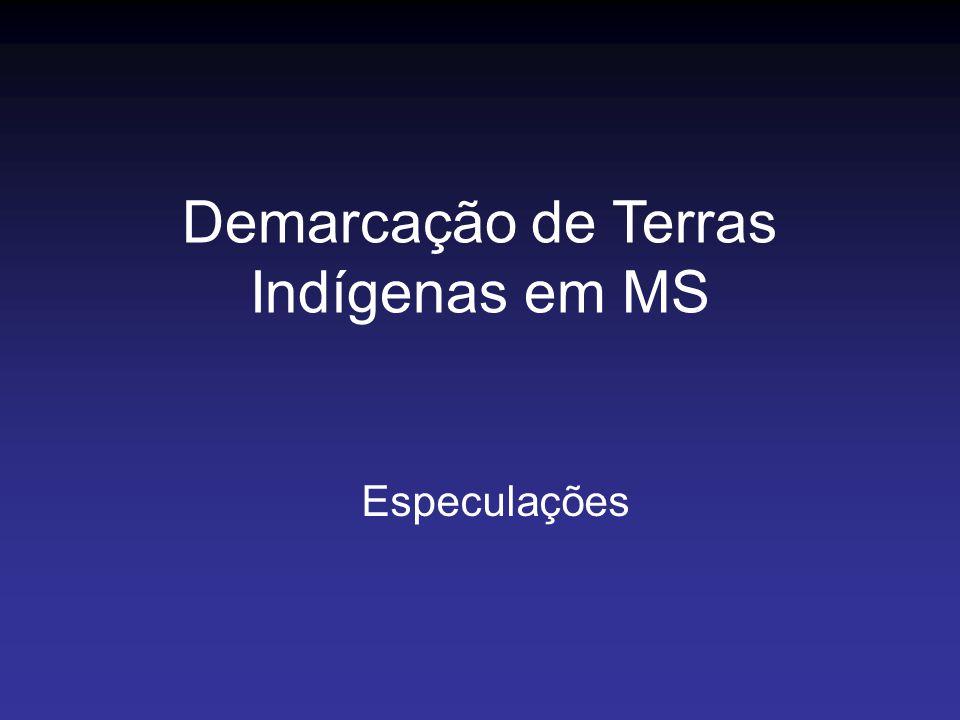 Especulações Demarcação de Terras Indígenas em MS