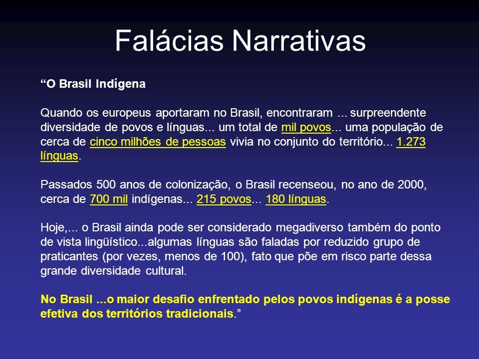 Falácias Narrativas O Brasil Indígena Quando os europeus aportaram no Brasil, encontraram... surpreendente diversidade de povos e línguas... um total