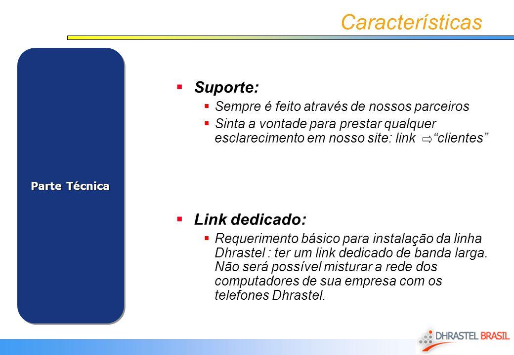 Características Suporte: Sempre é feito através de nossos parceiros Sinta a vontade para prestar qualquer esclarecimento em nosso site: link clientes