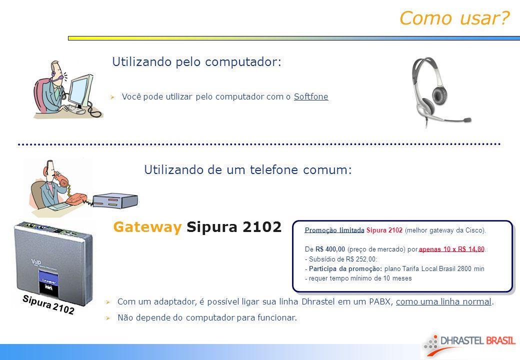 Como usar? Utilizando pelo computador: Com um adaptador, é possível ligar sua linha Dhrastel em um PABX, como uma linha normal. Não depende do computa