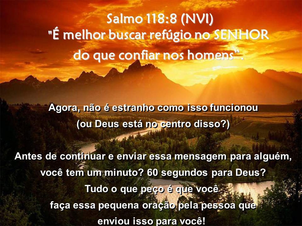 Salmo 118:8 (NVI)