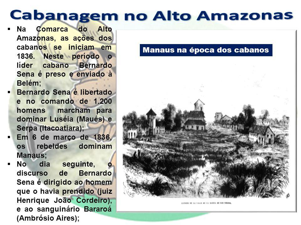 Na Comarca do Alto Amazonas, as ações dos cabanos se iniciam em 1836.
