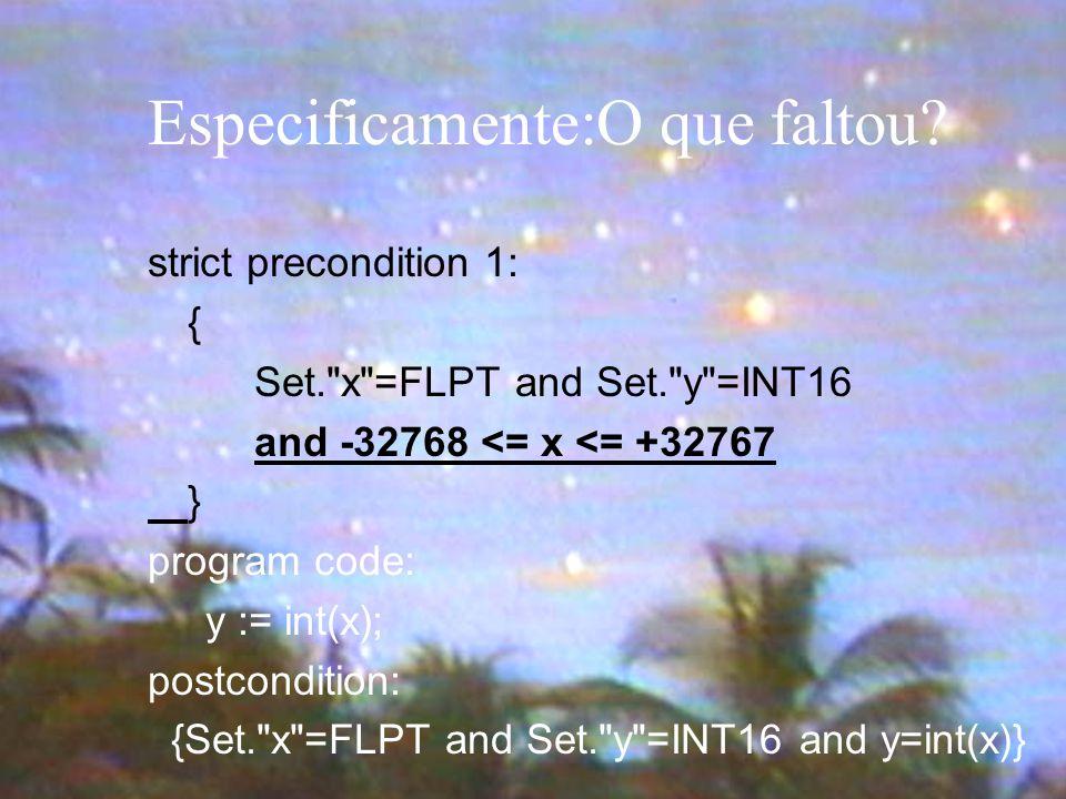 Especificamente:O que faltou? strict precondition 1: { Set.