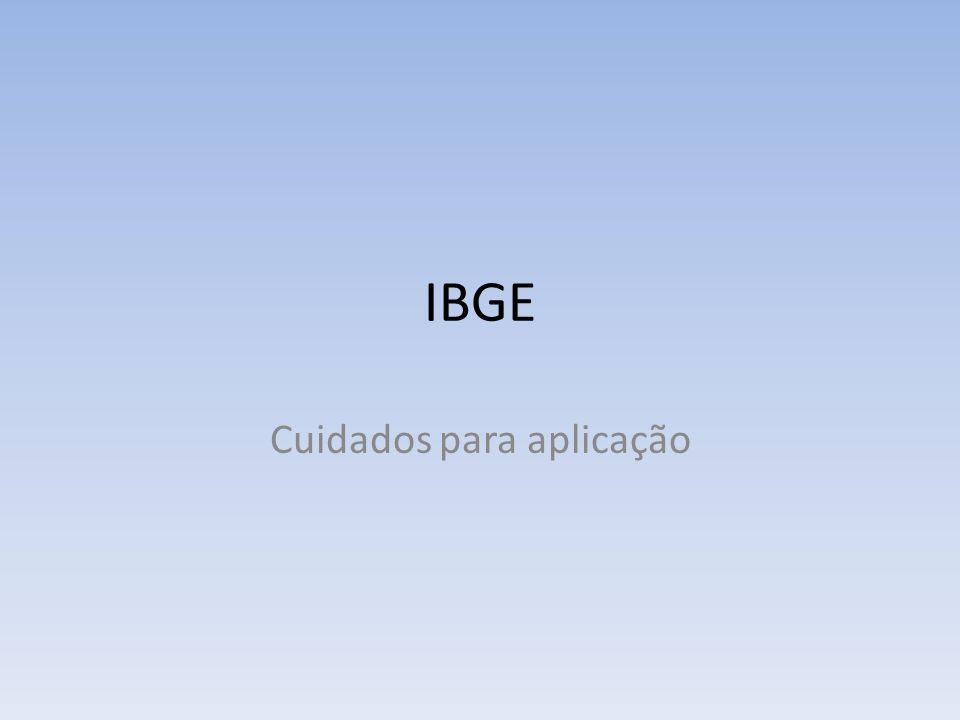 IBGE Cuidados para aplicação