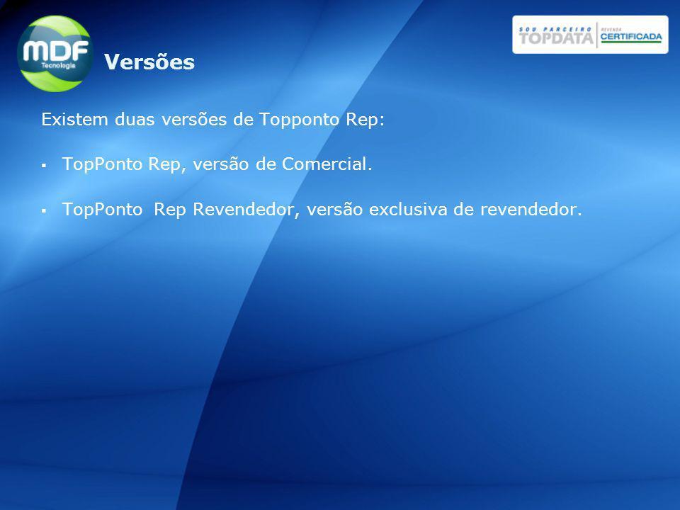 Existem duas versões de Topponto Rep: TopPonto Rep, versão de Comercial. TopPonto Rep Revendedor, versão exclusiva de revendedor. Versões