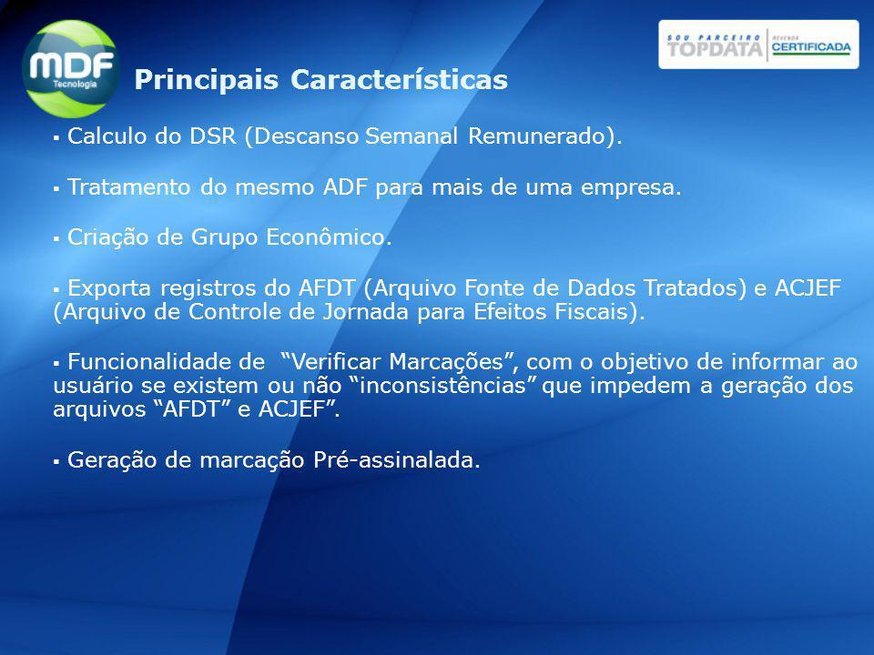 Calculo do DSR (Descanso Semanal Remunerado). Tratamento do mesmo ADF para mais de uma empresa. Criação de Grupo Econômico. Exporta registros do AFDT