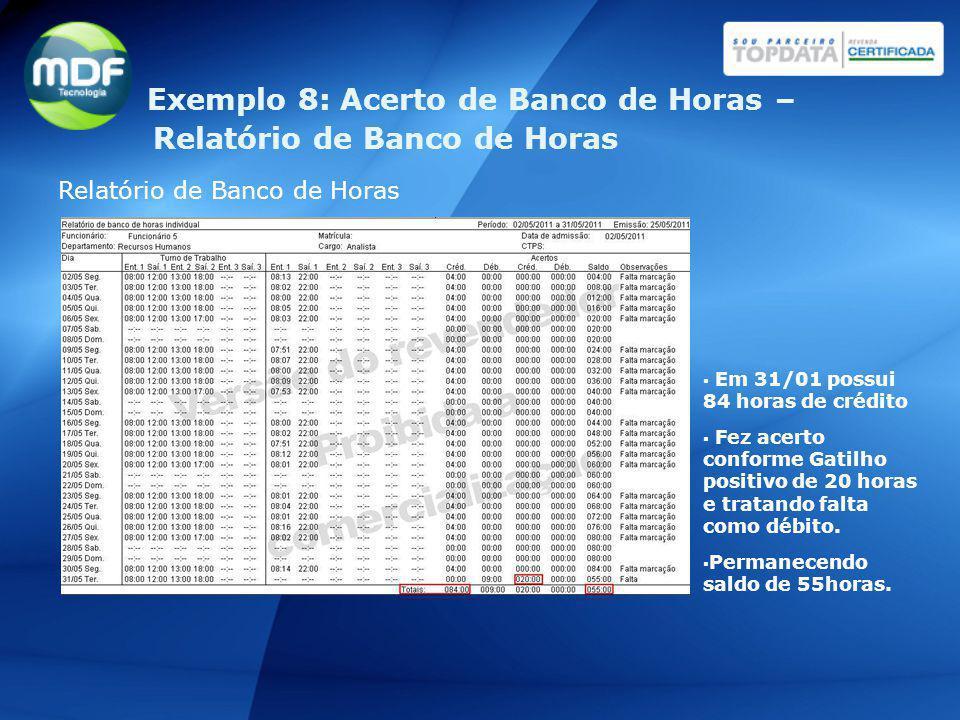 Relatório de Banco de Horas Em 31/01 possui 84 horas de crédito Fez acerto conforme Gatilho positivo de 20 horas e tratando falta como débito. Permane