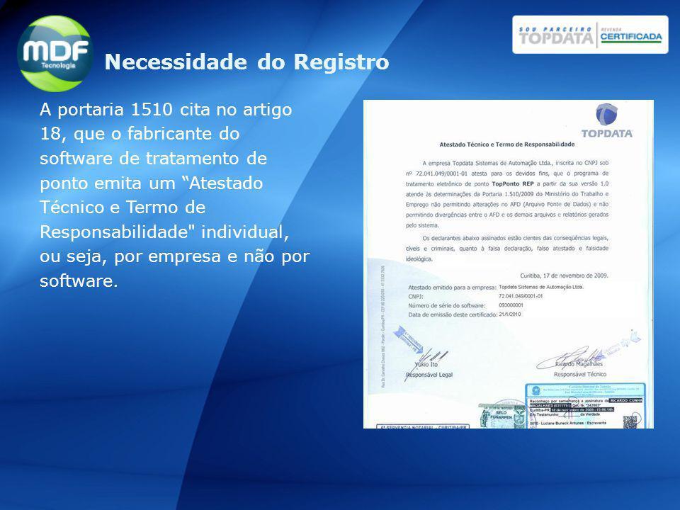 A portaria 1510 cita no artigo 18, que o fabricante do software de tratamento de ponto emita um Atestado Técnico e Termo de Responsabilidade