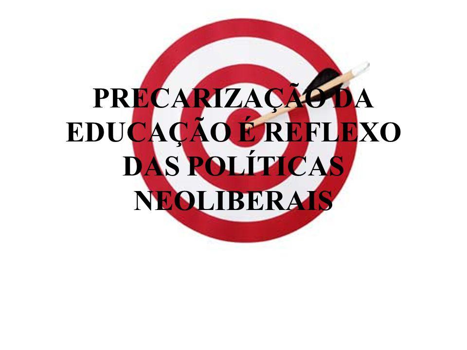 PRECARIZAÇÃO DA EDUCAÇÃO É REFLEXO DAS POLÍTICAS NEOLIBERAIS