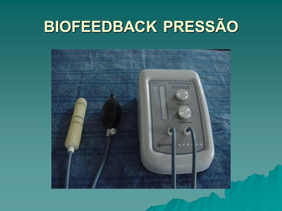 BIOFEEDBACK Recurso terapêutico utilizado para detectar, amplificar através de sinais visuais e sonoros a contração dos mm.