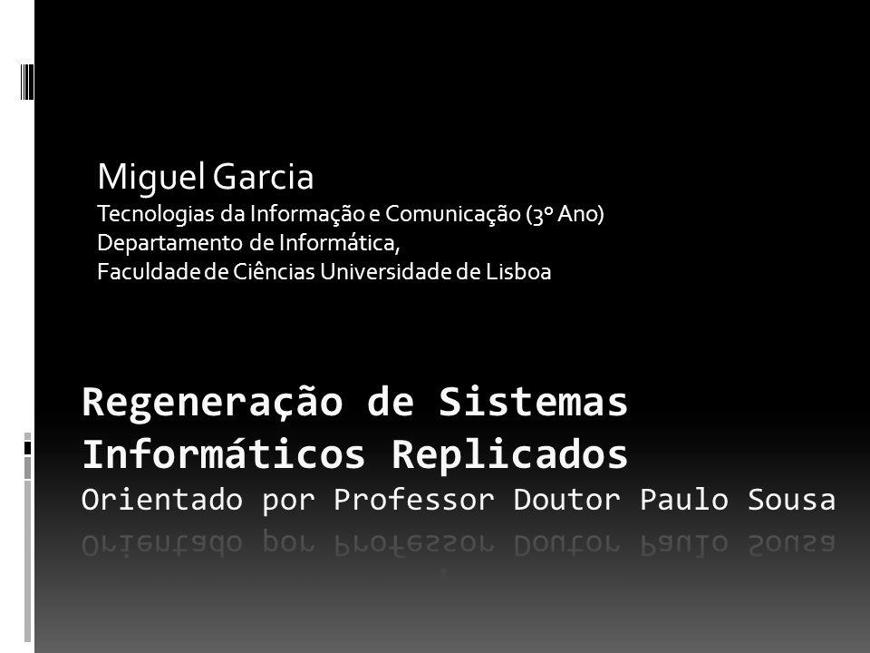 Miguel Garcia Tecnologias da Informação e Comunicação (3º Ano) Departamento de Informática, Faculdade de Ciências Universidade de Lisboa