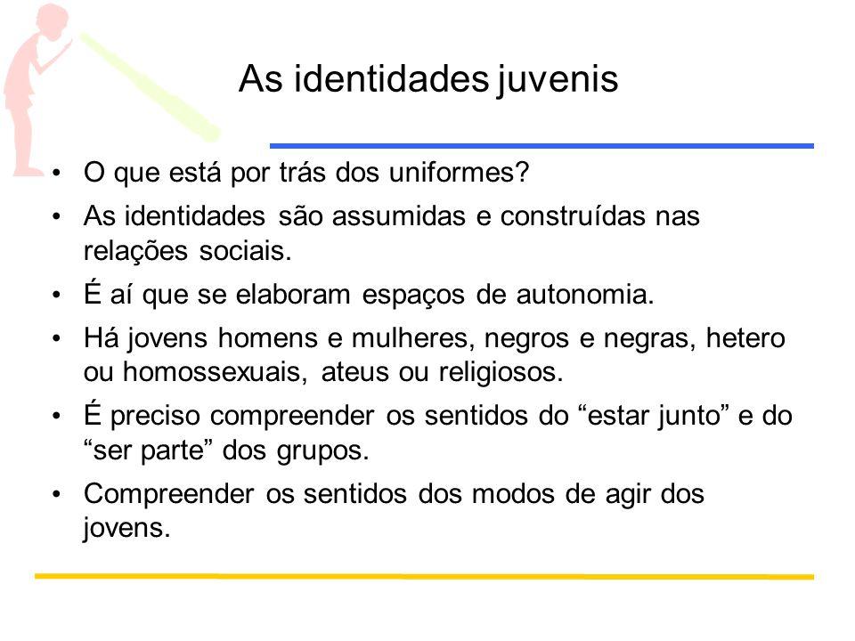 As identidades juvenis O que está por trás dos uniformes.