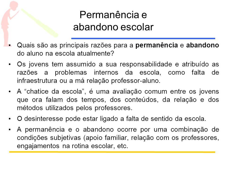 Permanência e abandono escolar Quais são as principais razões para a permanência e abandono do aluno na escola atualmente.