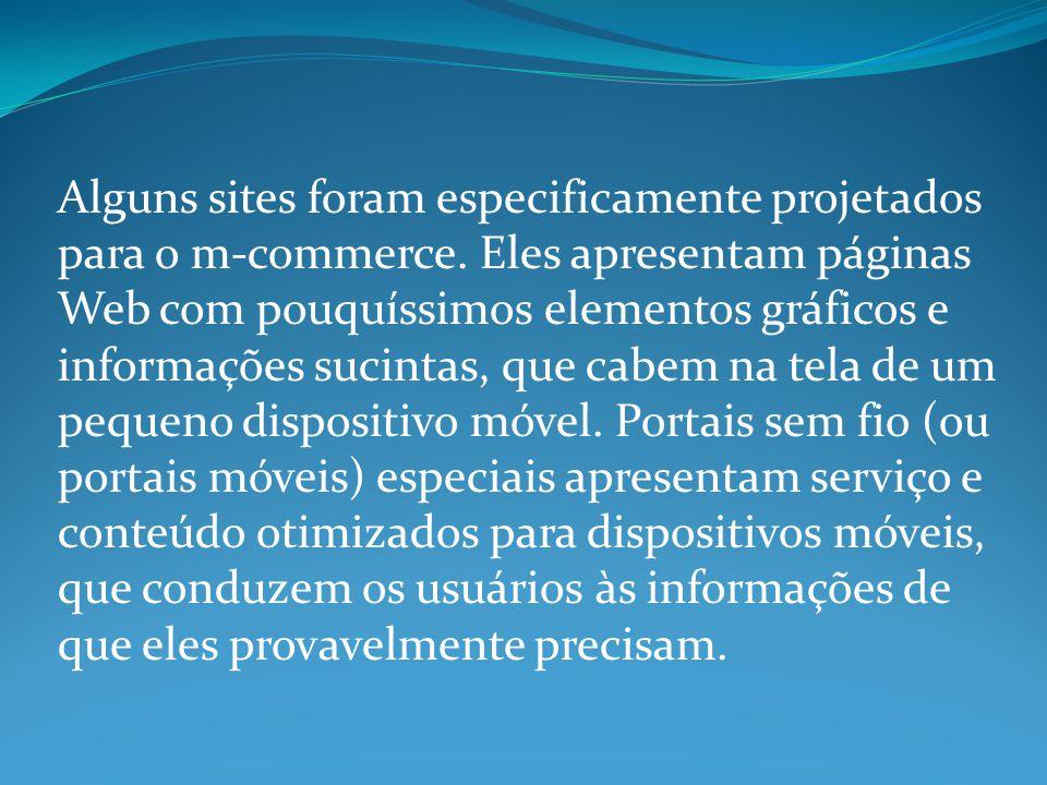 Alguns sites foram especificamente projetados para o m-commerce.