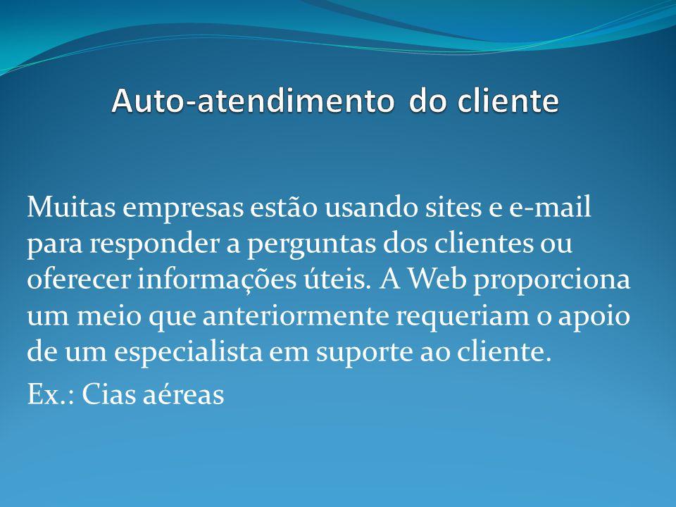 Muitas empresas estão usando sites e e-mail para responder a perguntas dos clientes ou oferecer informações úteis.