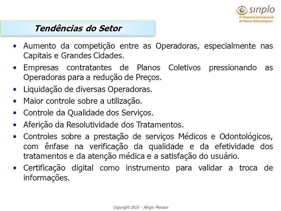 Copyright 2010 - Sérgio Monaco Aumento da competição entre as Operadoras, especialmente nas Capitais e Grandes Cidades. Empresas contratantes de Plano