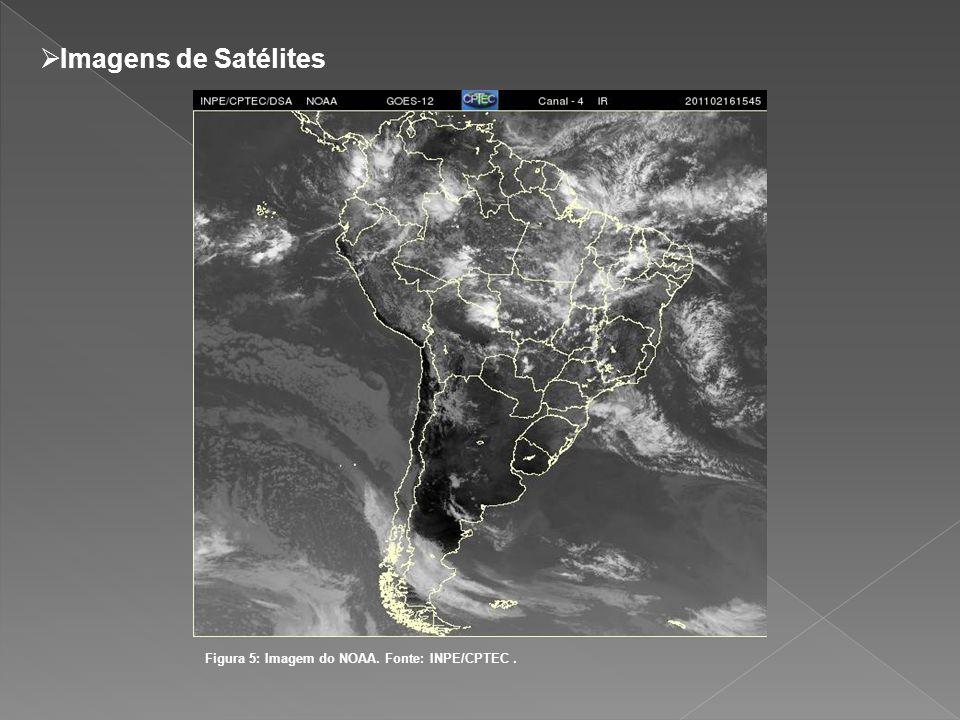 Imagens de Satélites Figura 5: Imagem do NOAA. Fonte: INPE/CPTEC.