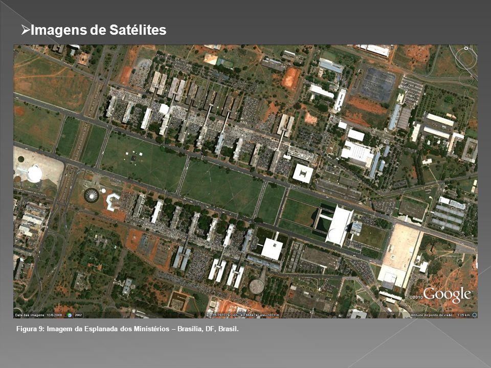 Imagens de Satélites Figura 9: Imagem da Esplanada dos Ministérios – Brasília, DF, Brasil.