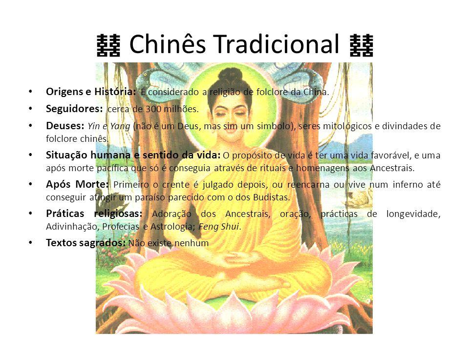 Chinês Tradicional Origens e História: É considerado a religião de folclore da China.