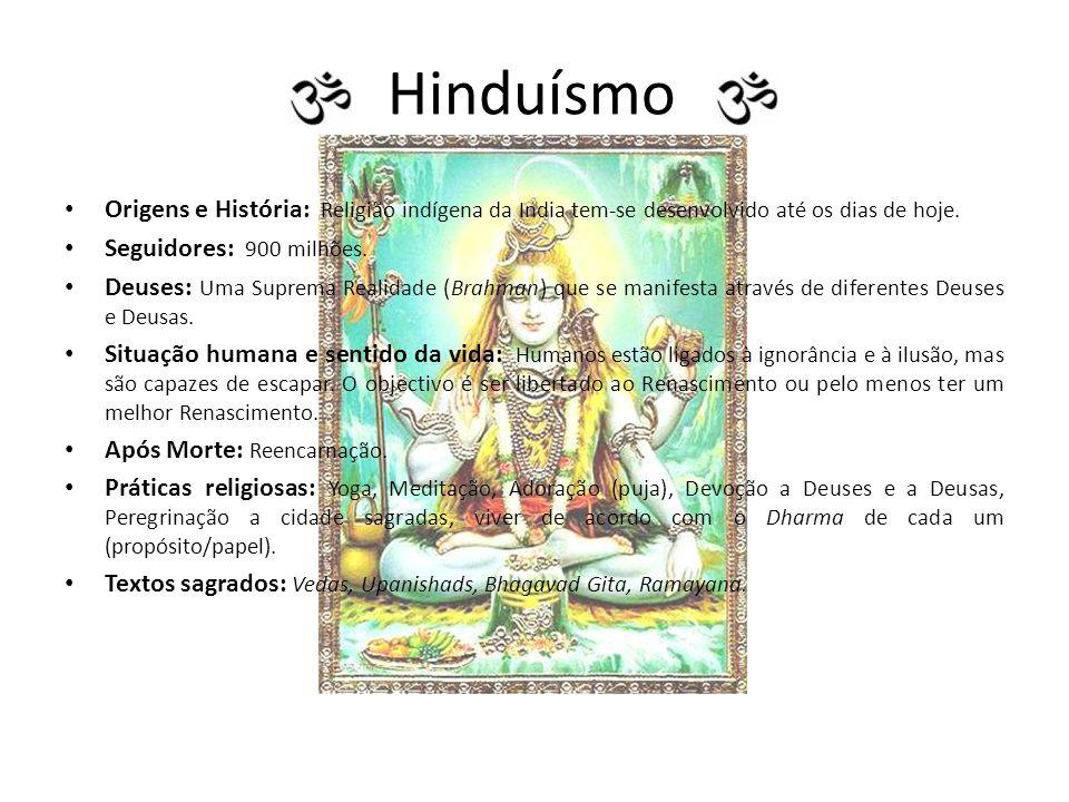 Budismo Origens e História: Criado por Siddharta Gautama (Buda) em 520 A.C.