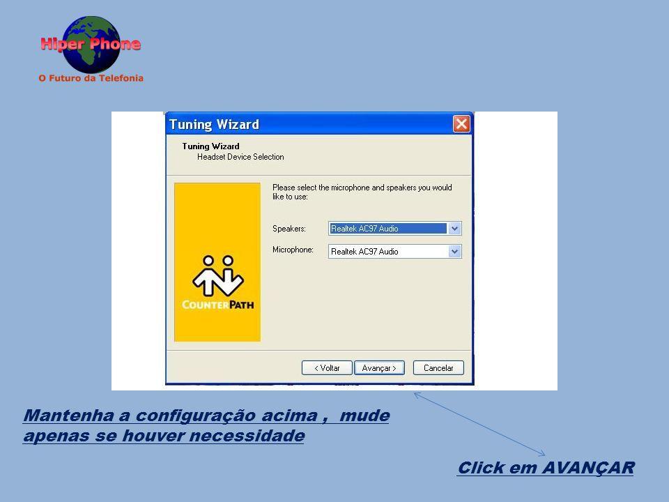 Click em AVANÇAR Mantenha a configuração acima, mude apenas se houver necessidade