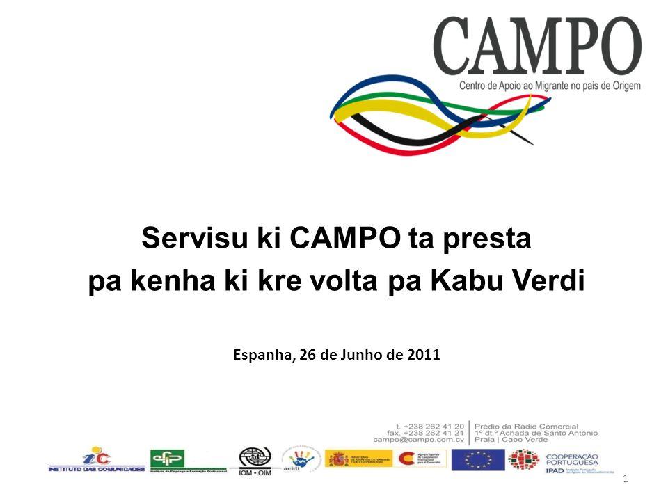 Servisu ki CAMPO ta presta pa kenha ki kre volta pa Kabu Verdi Espanha, 26 de Junho de 2011 1