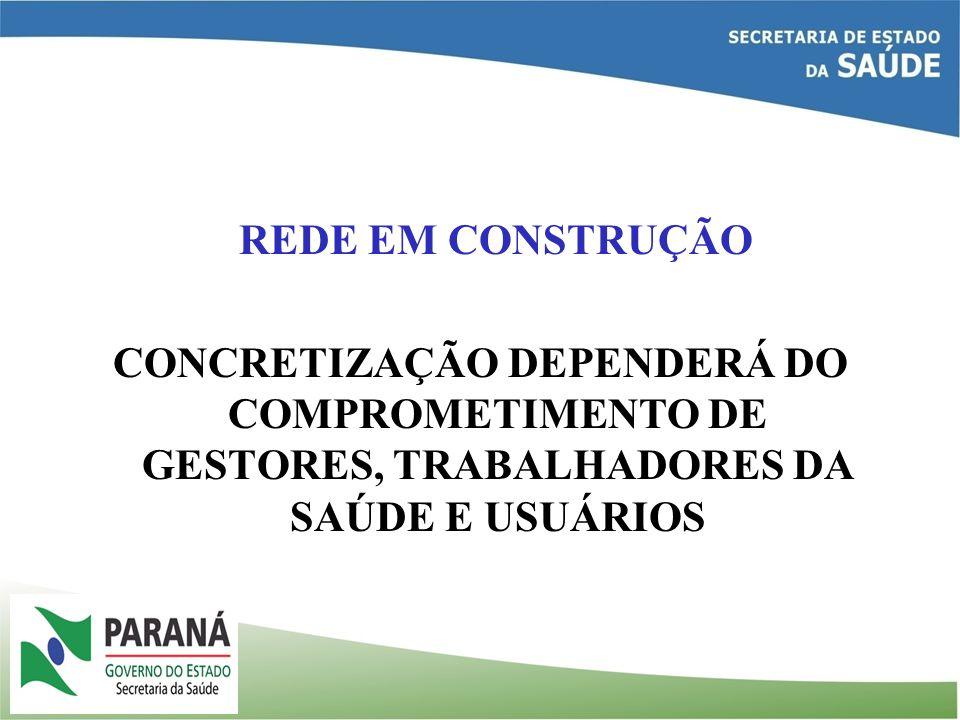 REDE EM CONSTRUÇÃO CONCRETIZAÇÃO DEPENDERÁ DO COMPROMETIMENTO DE GESTORES, TRABALHADORES DA SAÚDE E USUÁRIOS