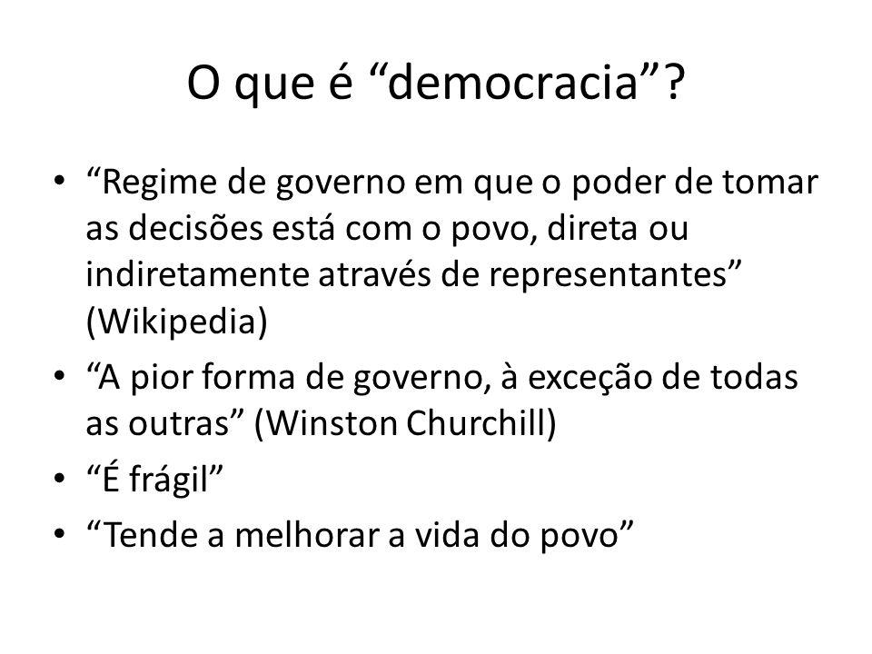O que é democracia? Regime de governo em que o poder de tomar as decisões está com o povo, direta ou indiretamente através de representantes (Wikipedi