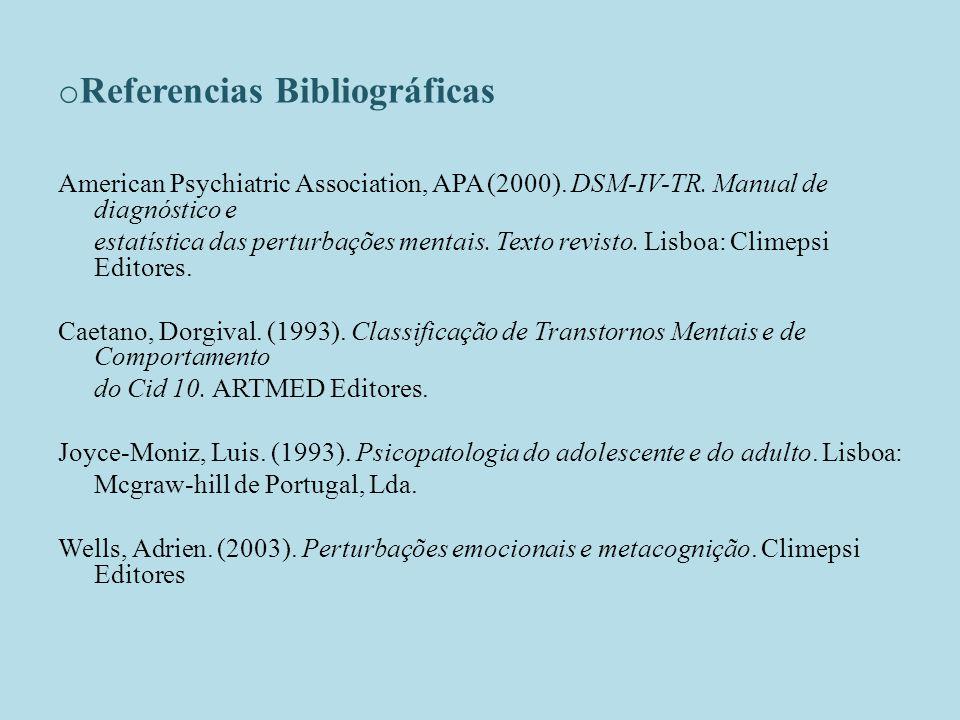 o Referencias Bibliográficas American Psychiatric Association, APA (2000).