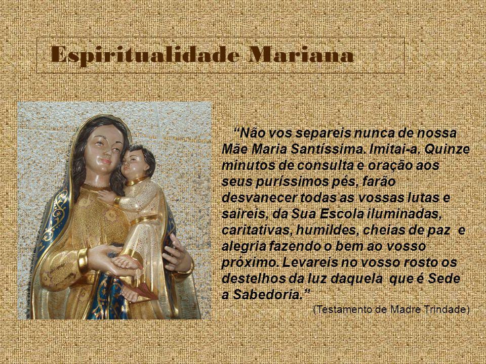 Espiritualidade Mariana Não vos separeis nunca de nossa Mãe Maria Santíssima. Imitai-a. Quinze minutos de consulta e oração aos seus puríssimos pés, f
