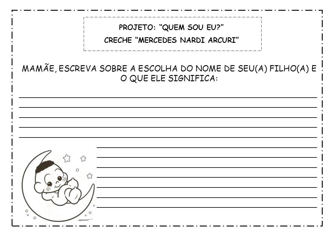 PROJETO: QUEM SOU EU? CRECHE MERCEDES NARDI ARCURI MINHA MÃE PARECE MODELO DE REVISTA...
