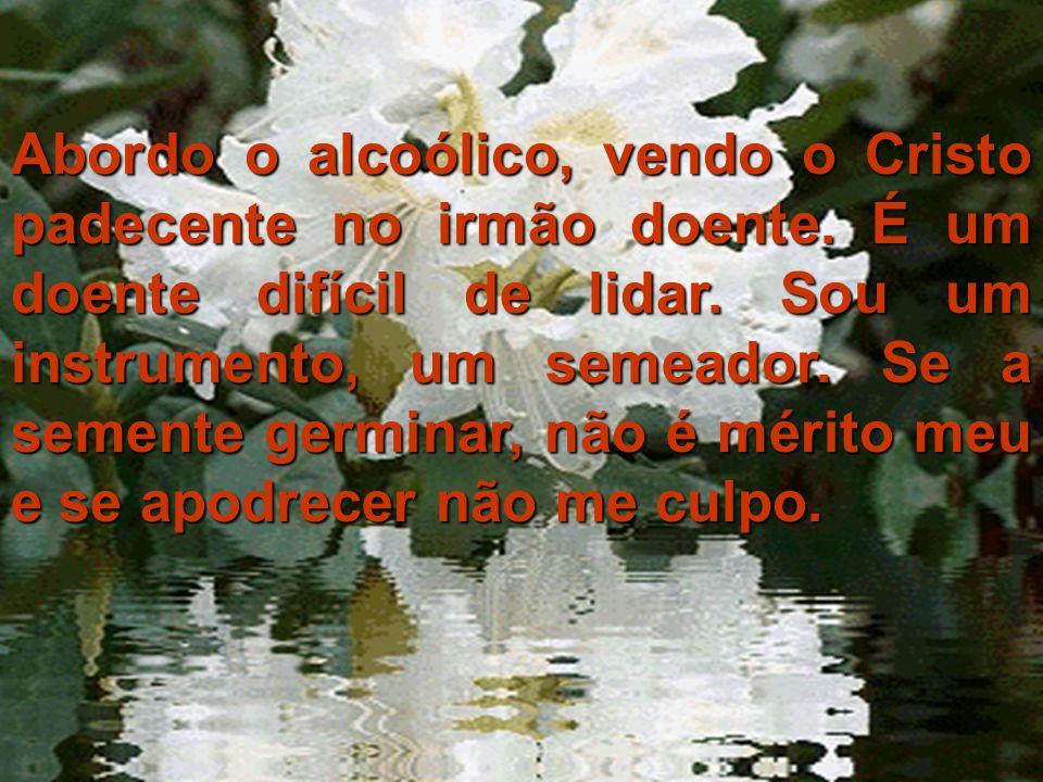 Ria slides Abordo o alcoólico, vendo o Cristo padecente no irmão doente.