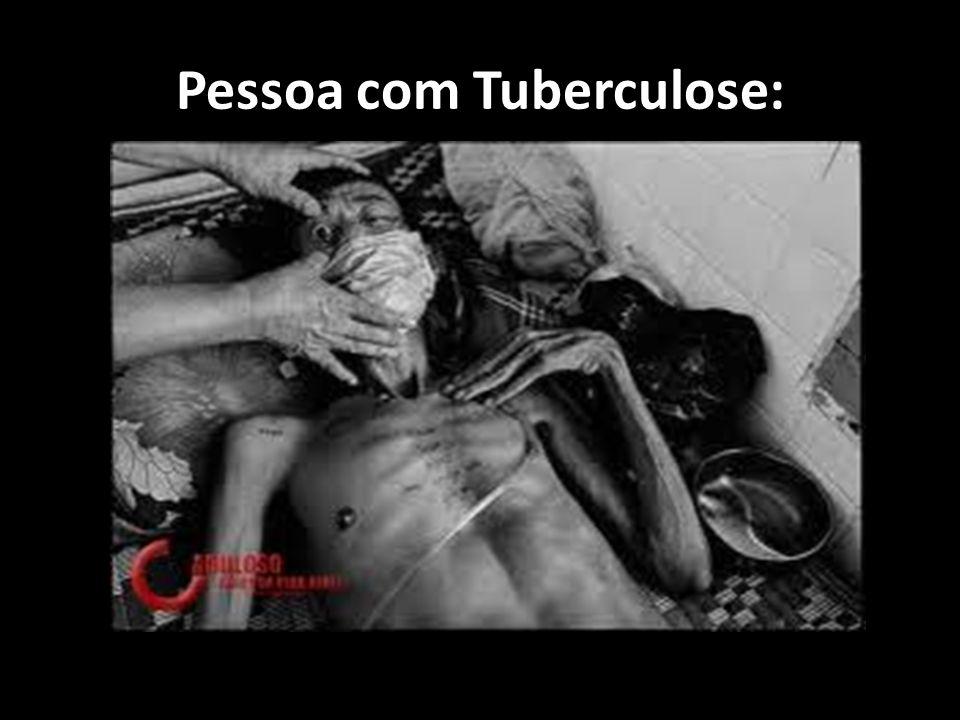 Pessoa com Tuberculose: