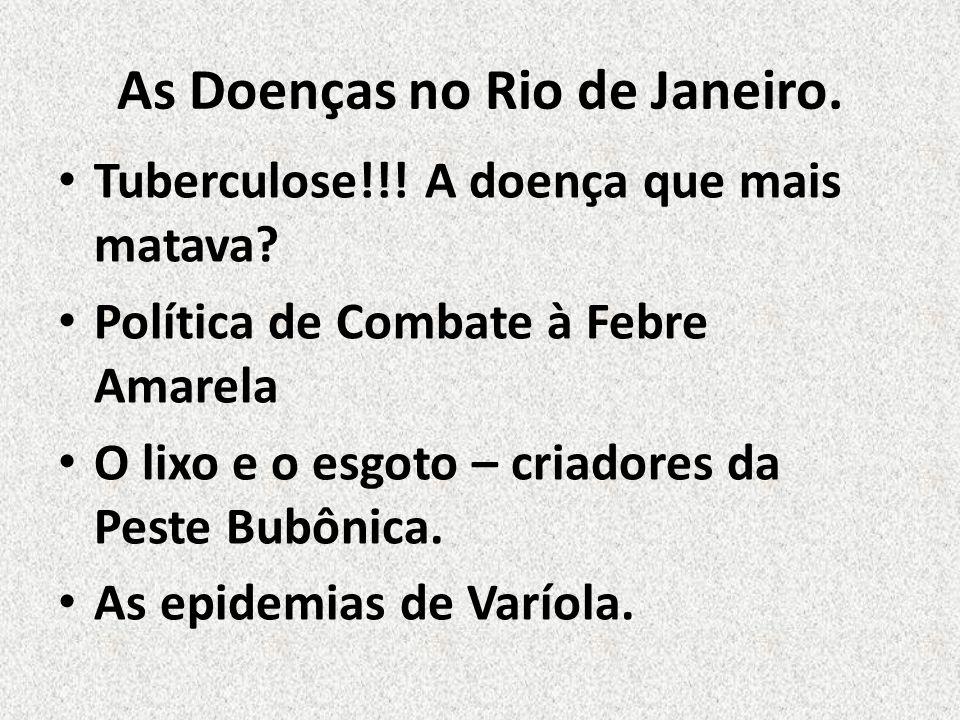 As Doenças no Rio de Janeiro.Tuberculose!!. A doença que mais matava.