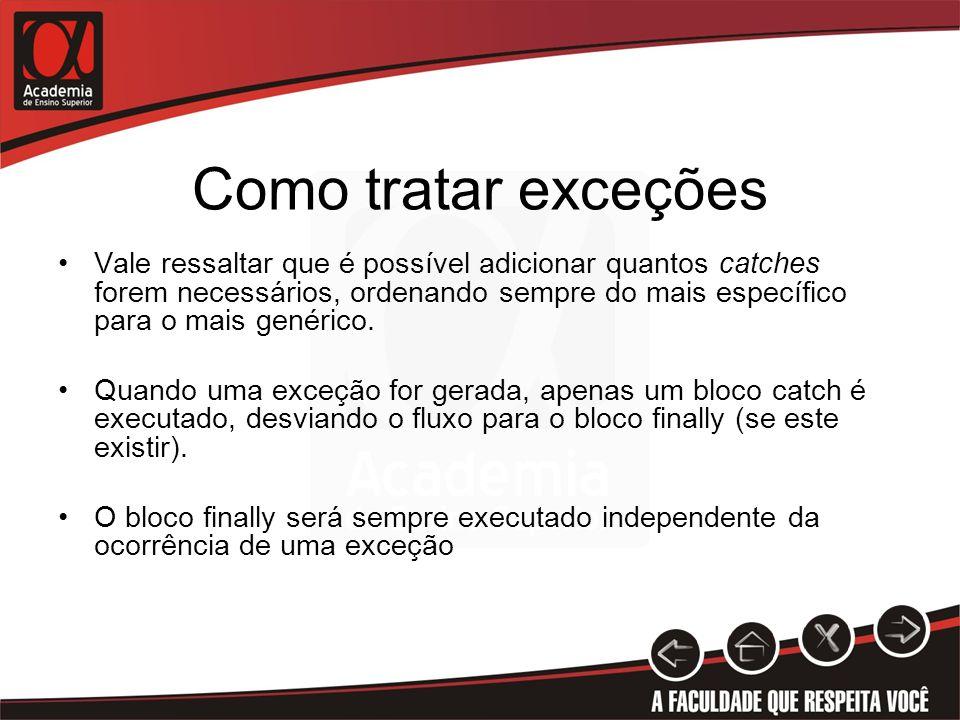 Exemplo try { // Código que gerará a exceção int x = 10; int y = 0; int z = x/y; //divisão por zero txtResult.Text = z.ToString(); // esta linha não será executada } catch (System.Exception e) { // Apresenta o erro txtResult.Text = e.Message; } finally { // Este bloco de código sempre será executado, ocorrendo ou não exceção.
