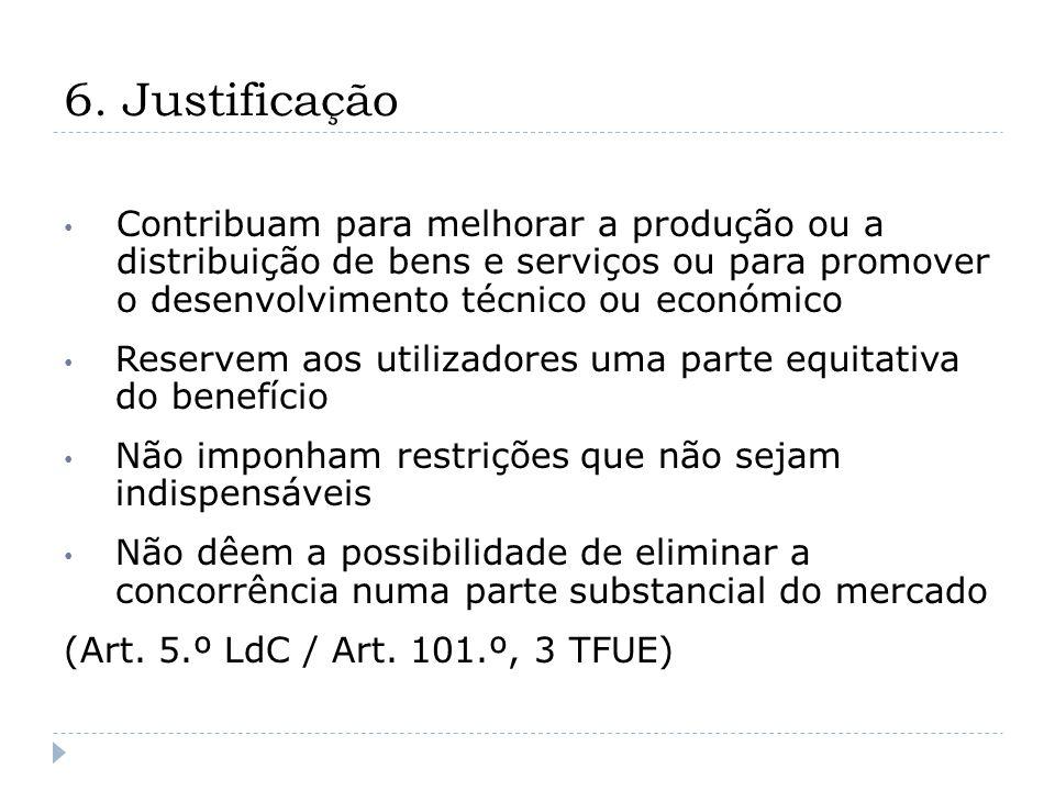 6. Justificação Contribuam para melhorar a produção ou a distribuição de bens e serviços ou para promover o desenvolvimento técnico ou económico Reser