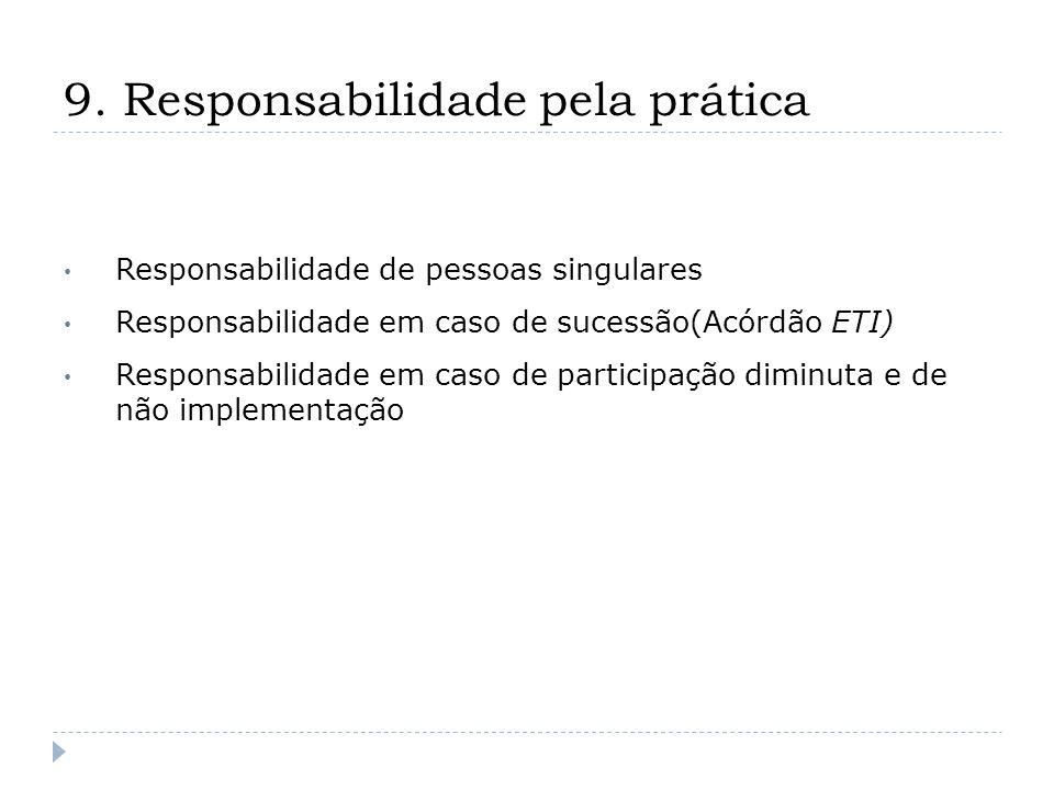 9. Responsabilidade pela prática Responsabilidade de pessoas singulares Responsabilidade em caso de sucessão(Acórdão ETI) Responsabilidade em caso de