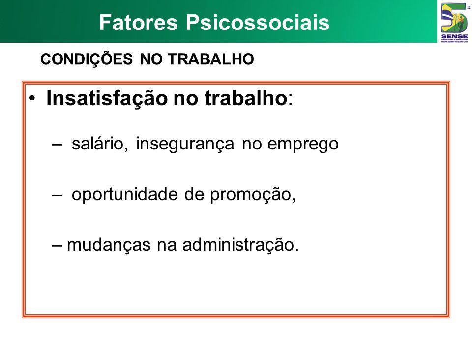 Fatores Psicossociais ORGANIZAÇÃO DO TRABALHO FATORES RELATIVOS AO PRÓPRIO TRABALHO CONTEÚDO DO TRABALHO A organização de equipe A organização do trab