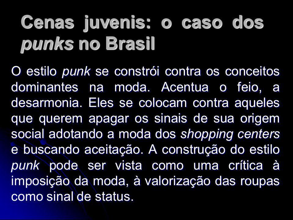 Cenas juvenis: o caso dos punks no Brasil A destruição é uma idéia básica, que toma forma em um comportamento violento, numa forma de dançar que distribui cotoveladas, pernadas e braçadas, as detonações dos lugares freqüentados, provocadas por brigas e vontade de destruir.