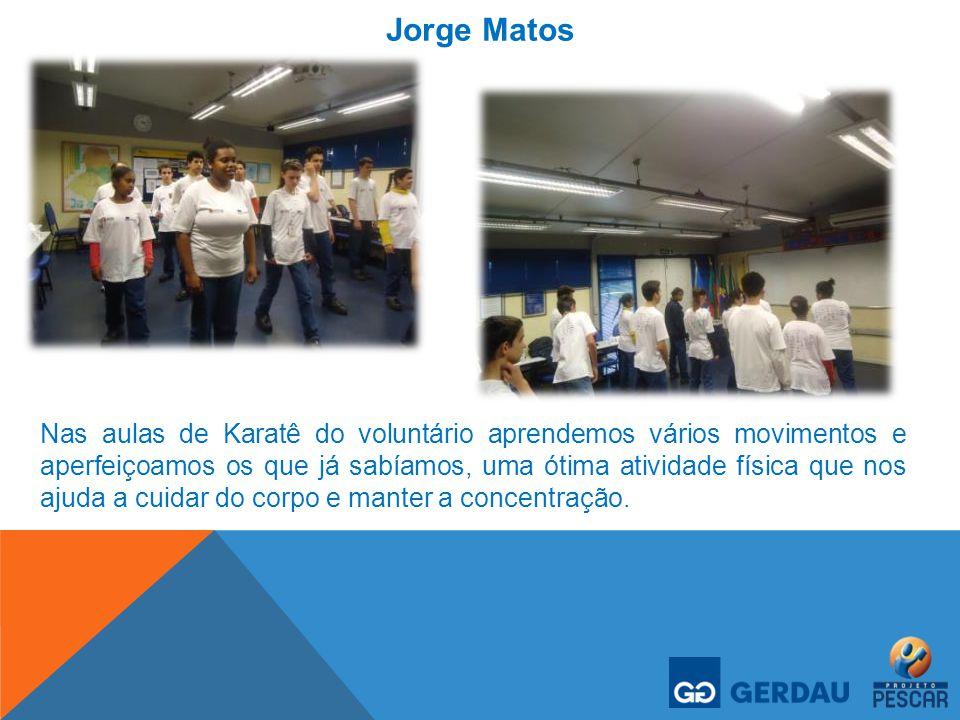Jorge Matos Nas aulas de Karatê do voluntário aprendemos vários movimentos e aperfeiçoamos os que já sabíamos, uma ótima atividade física que nos ajud