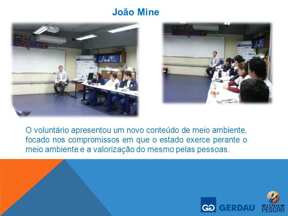 João Mine O voluntário apresentou um novo conteúdo de meio ambiente, focado nos compromissos em que o estado exerce perante o meio ambiente e a valori